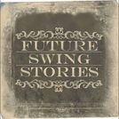 Future Swing Stories