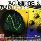 Acústicos & Valvulados