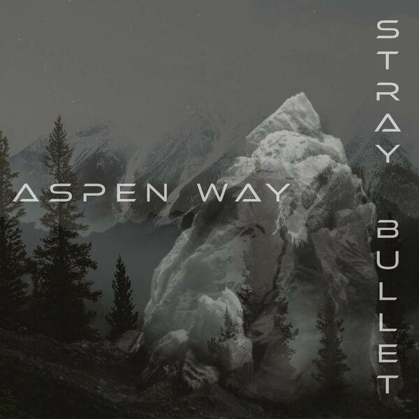 Aspen Way - Stray Bullet [single] (2021)