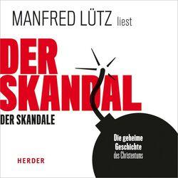 Der Skandal der Skandale (Die geheime Geschichte des Christentums)