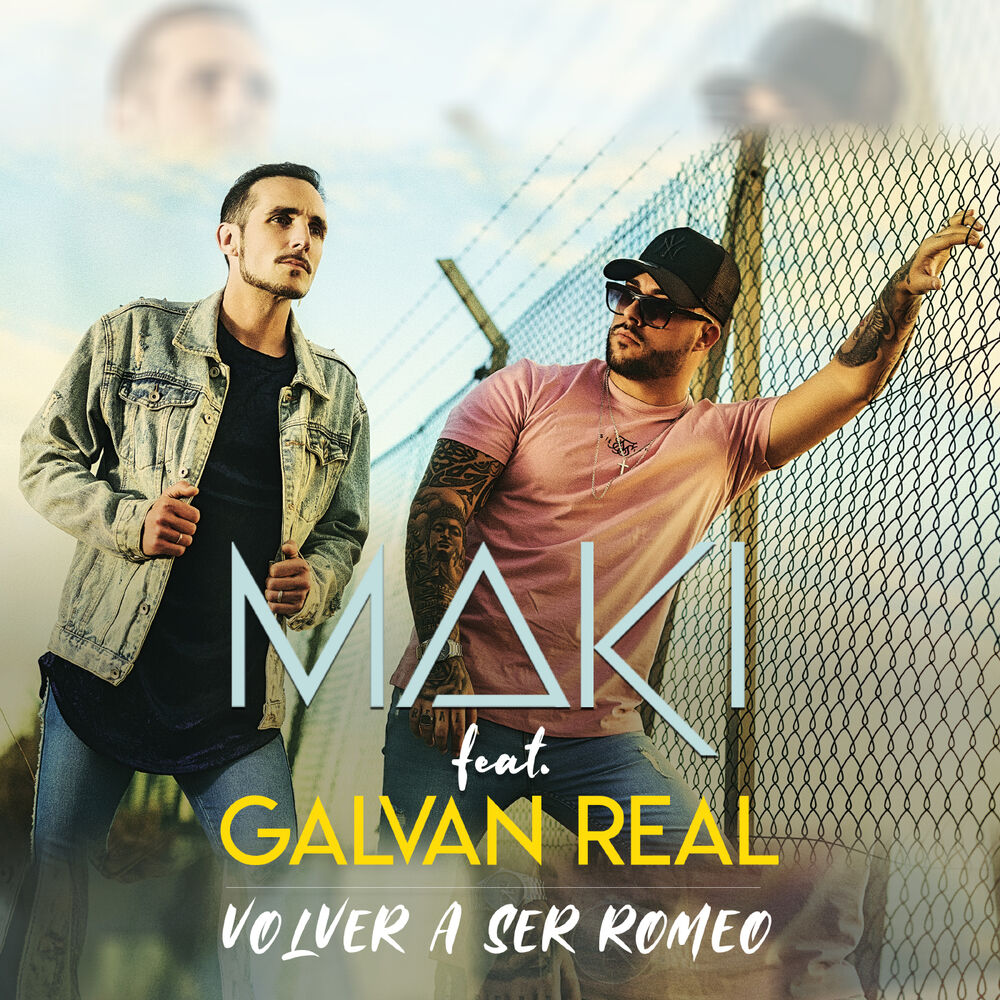 Volver a ser Romeo (feat. Galvan Real)
