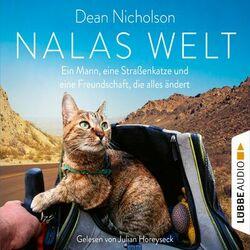 Nalas Welt - Ein Mann, eine Straßenkatze und eine Freundschaft, die alles ändert (Gekürzt) Audiobook