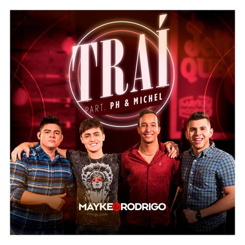 Baixar Música Traí – Mayke & Rodrigo, Ph & Michel (2018) Grátis