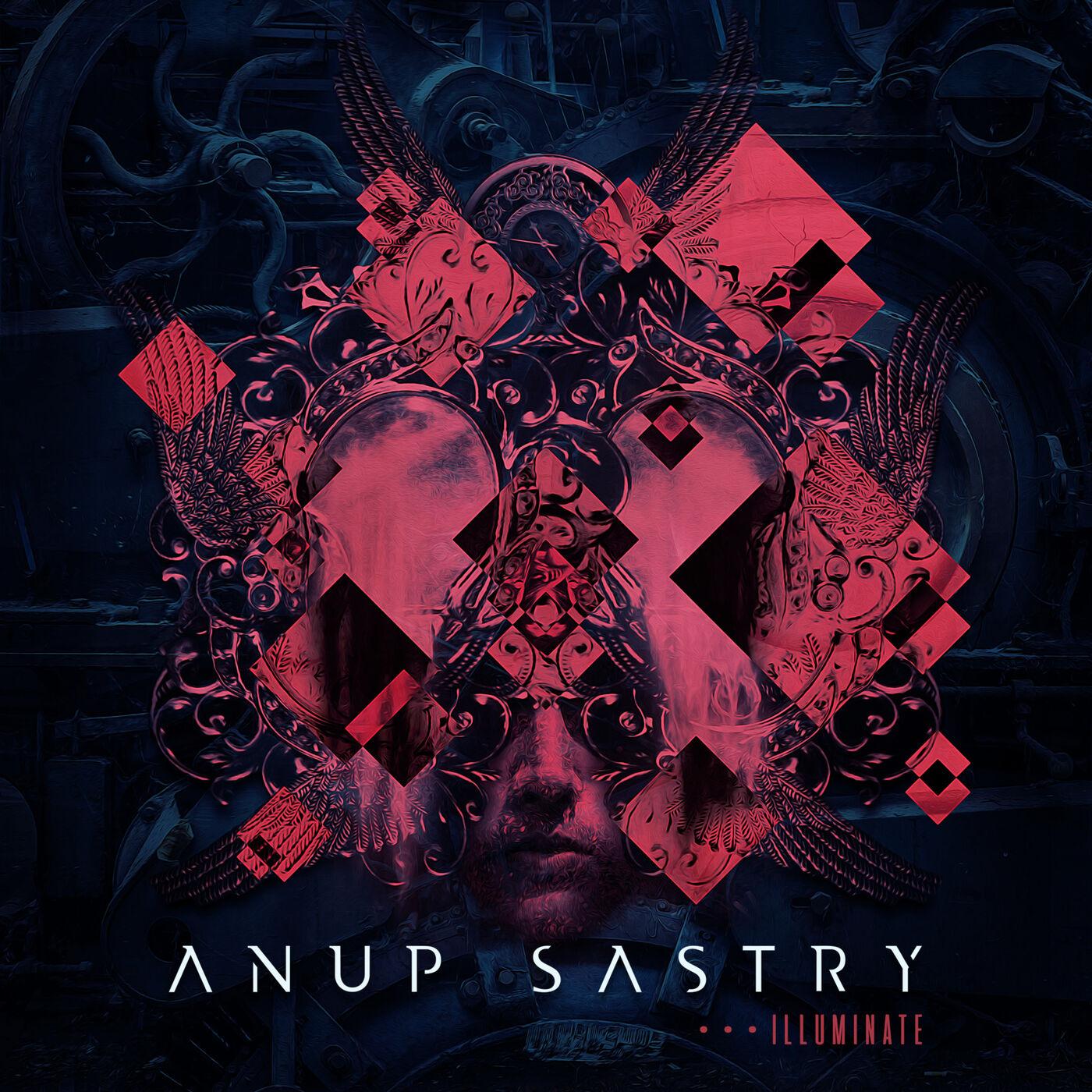 Anup Sastry - Illuminate (2019)