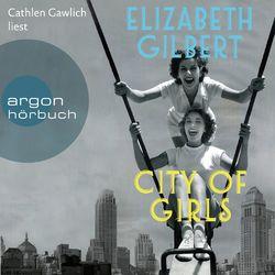 City of Girls (Ungekürzte Lesung) Audiobook