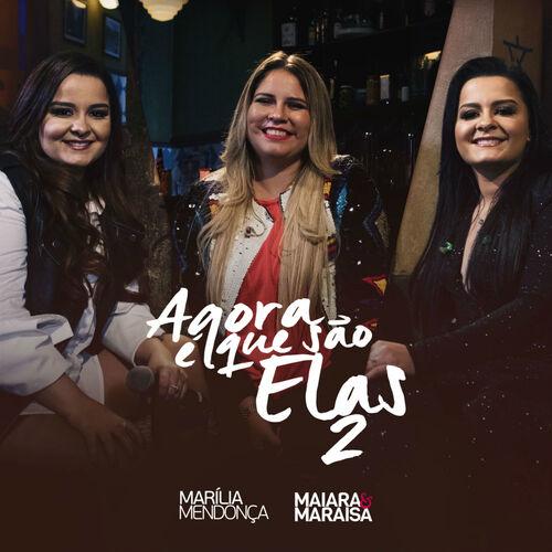 CD Agora É Que São Elas 2 (2018) – Maiara & Maraisa e Marília Mendonça