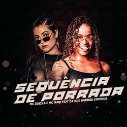 Download Mc Dricka, Mc Mari, DJ DG, Batidão Stronda - Sequência de Porrada 2020