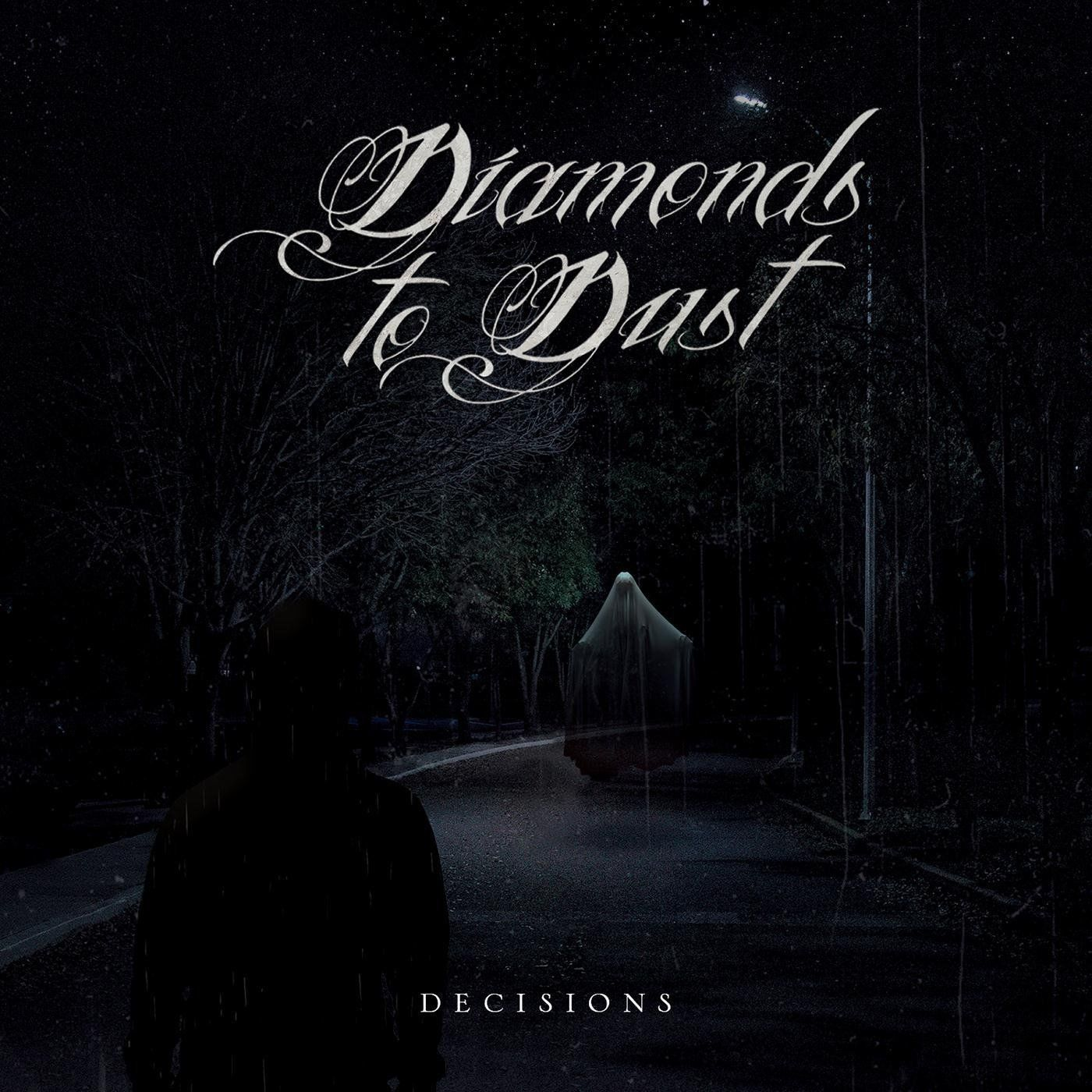 Diamonds to Dust - Decisions [EP] (2020)