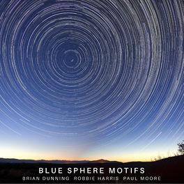 Brian Dunning - Blue Sphere Motifs
