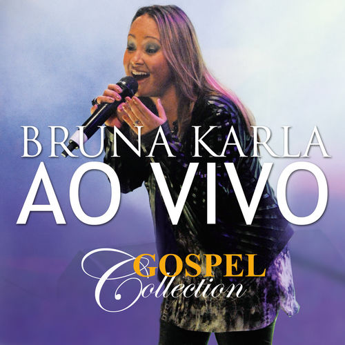 Baixar CD Bruna Karla, Baixar CD Gospel Collection Ao Vivo - Bruna Karla 2014, Baixar Música Bruna Karla - Gospel Collection Ao Vivo 2014