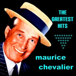 Album cover of Maurice Chevalier - The Greatest Hits