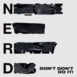 Don't Don't Do It! (feat. Kendrick Lamar) - N.E.R.D. Download