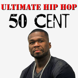 Album cover of Ultimate Hip Hop: 50 Cent