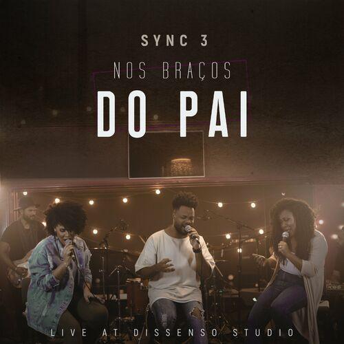 Baixar Música Nos Braços do Pai: Live At Dissenso Studio – Sync 3 (2018) Grátis