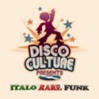 Various Artists: Disco Culture Present Italo Rare Funk