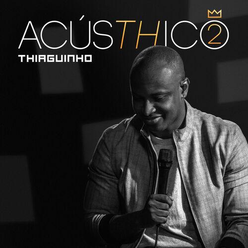 Baixar CD AcúsTHico 2 – Thiaguinho (2018) Grátis