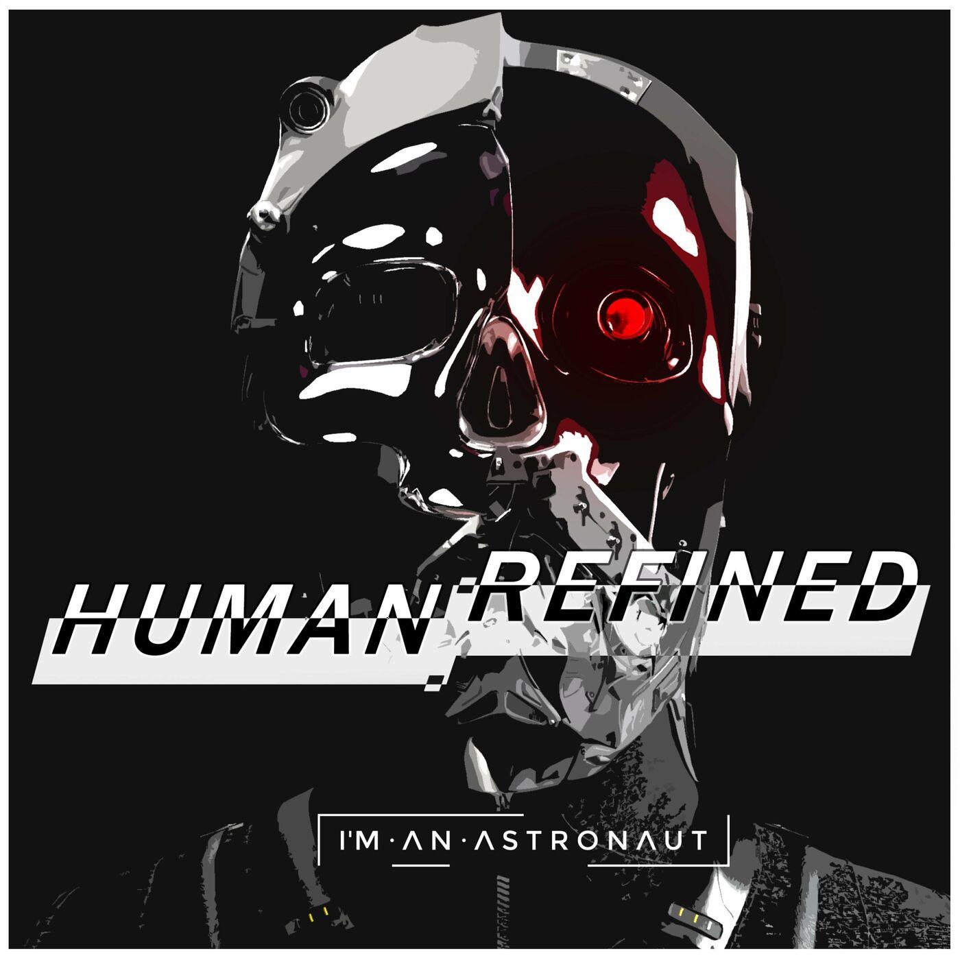 I'm An Astronaut - Human:Refined [single] (2020)
