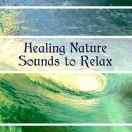 Sounds of Nature Relaxation: Healing Nature Sounds to Relax