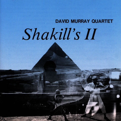 David Murray Quartet - Shakill's II - Listen on Deezer
