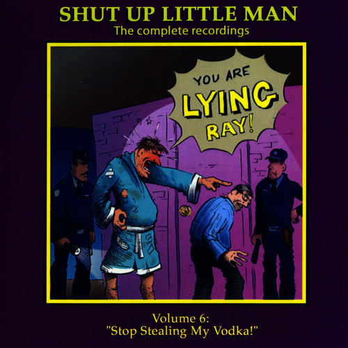 Peter and Raymond: Shut Up Little Man - Complete Recordings