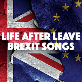 Various Artists - Life After Leave: Brexit Songs