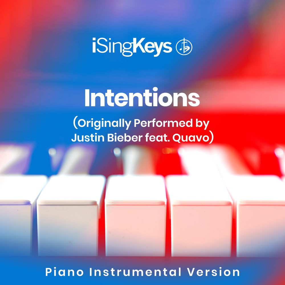 Intentions (Originally by Justin Bieber feat. Quavo) (Piano Instrumental Version)