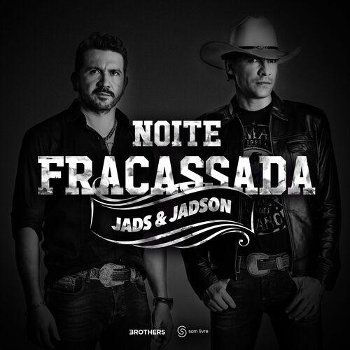 Baixar Noite Fracassada, Baixar Música Noite Fracassada - Jads & Jadson 2015, Baixar Música Jads & Jadson - Noite Fracassada 2015