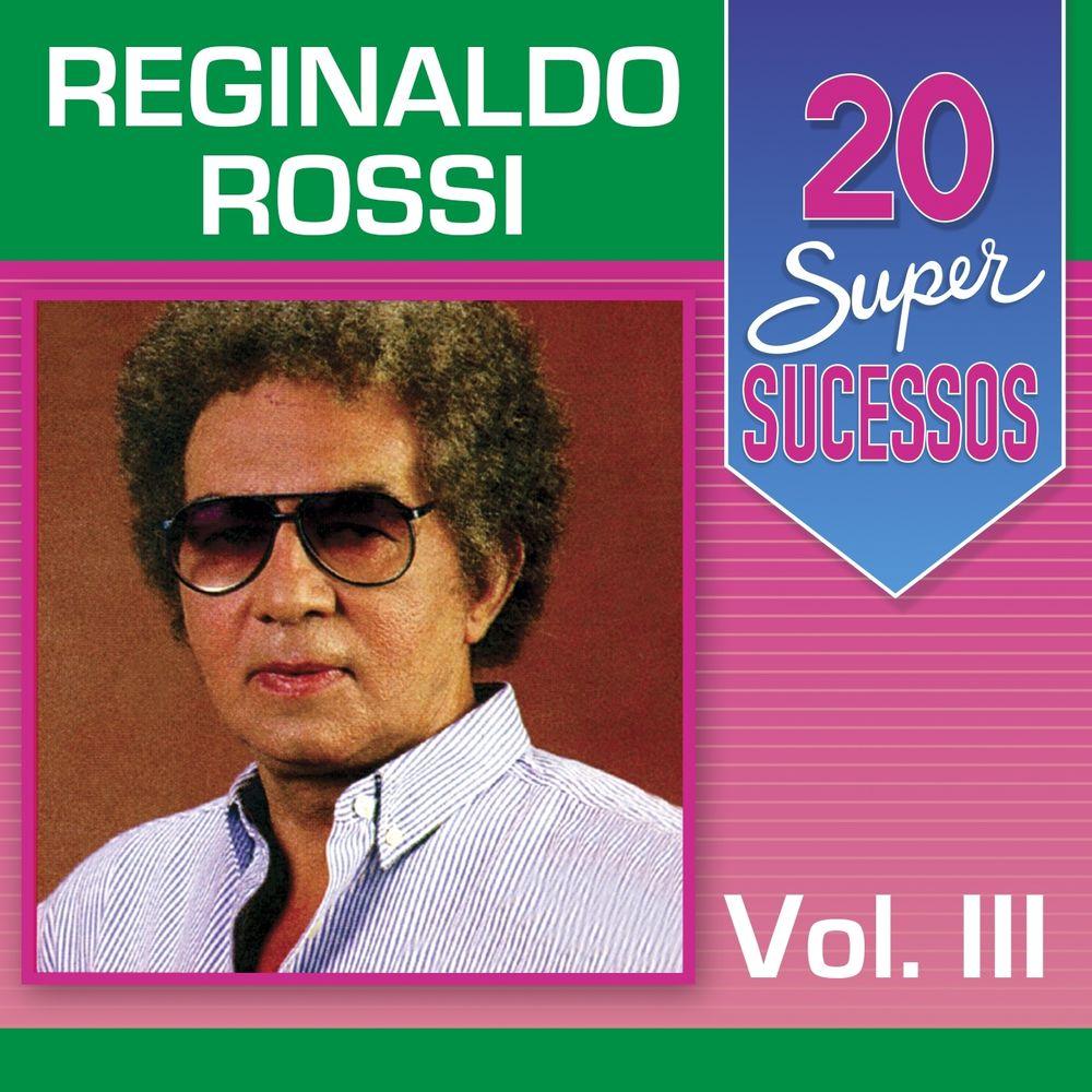 Baixar 20 Super Sucessos, Vol. 3, Baixar Música 20 Super Sucessos, Vol. 3 - Reginaldo Rossi 2014, Baixar Música Reginaldo Rossi - 20 Super Sucessos, Vol. 3 2014