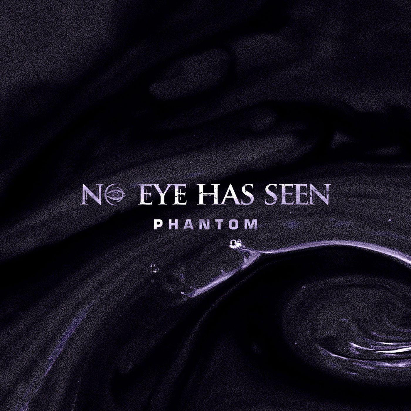 No Eye Has Seen - Phantom [single] (2021)