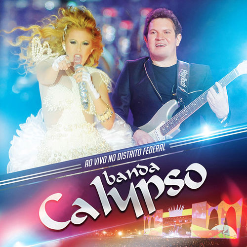 Baixar Single Ao Vivo no Distristo Federal (Ao Vivo), Baixar CD Ao Vivo no Distristo Federal (Ao Vivo), Baixar Ao Vivo no Distristo Federal (Ao Vivo), Baixar Música Ao Vivo no Distristo Federal (Ao Vivo) - Banda Calypso 2018, Baixar Música Banda Calypso - Ao Vivo no Distristo Federal (Ao Vivo) 2018