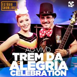 Trem Da Alegria – Celebration no Estúdio Showlivre (Ao Vivo) 2020 CD Completo