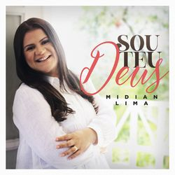 Música Sou Teu Deus - Midian Lima (2021)