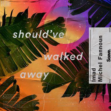 Imad ft. Michel Fannoun - Should've Walked Away