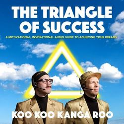 The Triangle of Success: A Motivational, Inspirational Audio Guide to Achieving Your Dreams