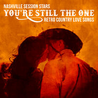 Nashville Session Stars: You're Still The One - Retro Country Love