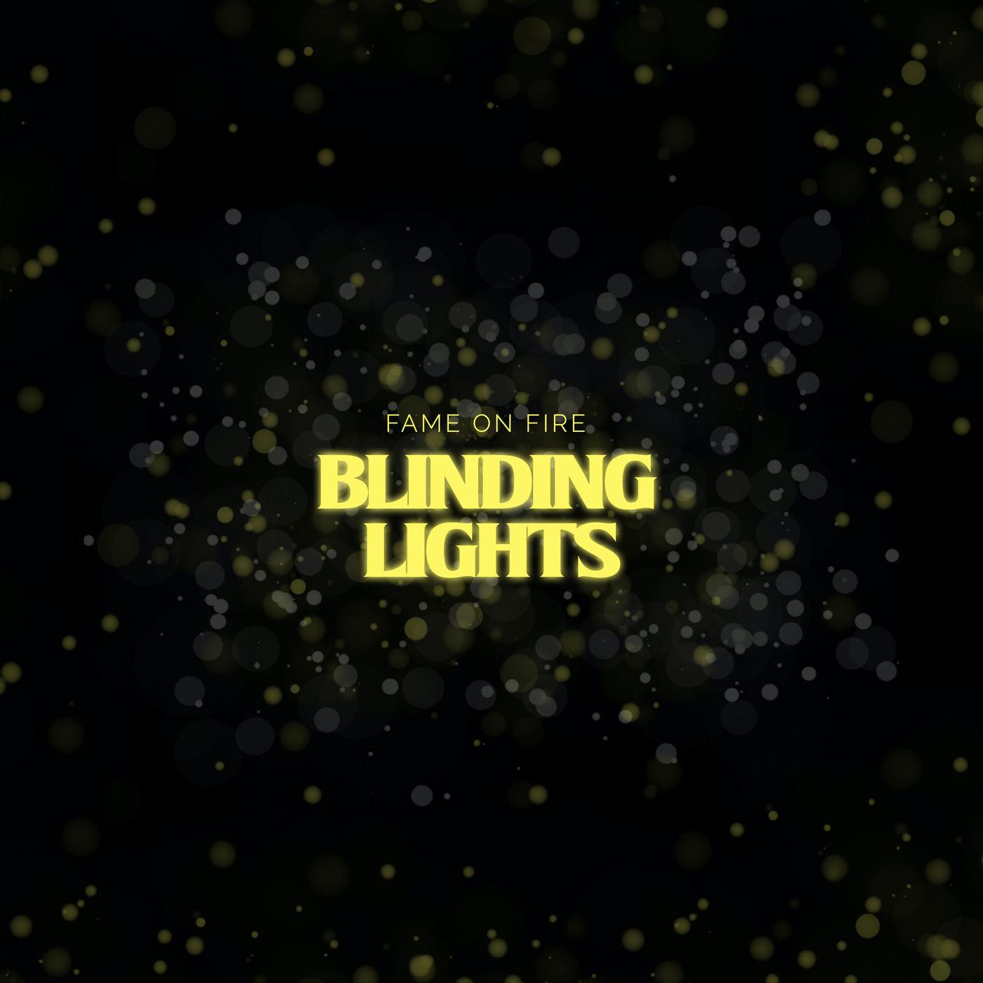 Fame on Fire - Blinding Lights [single] (2020)