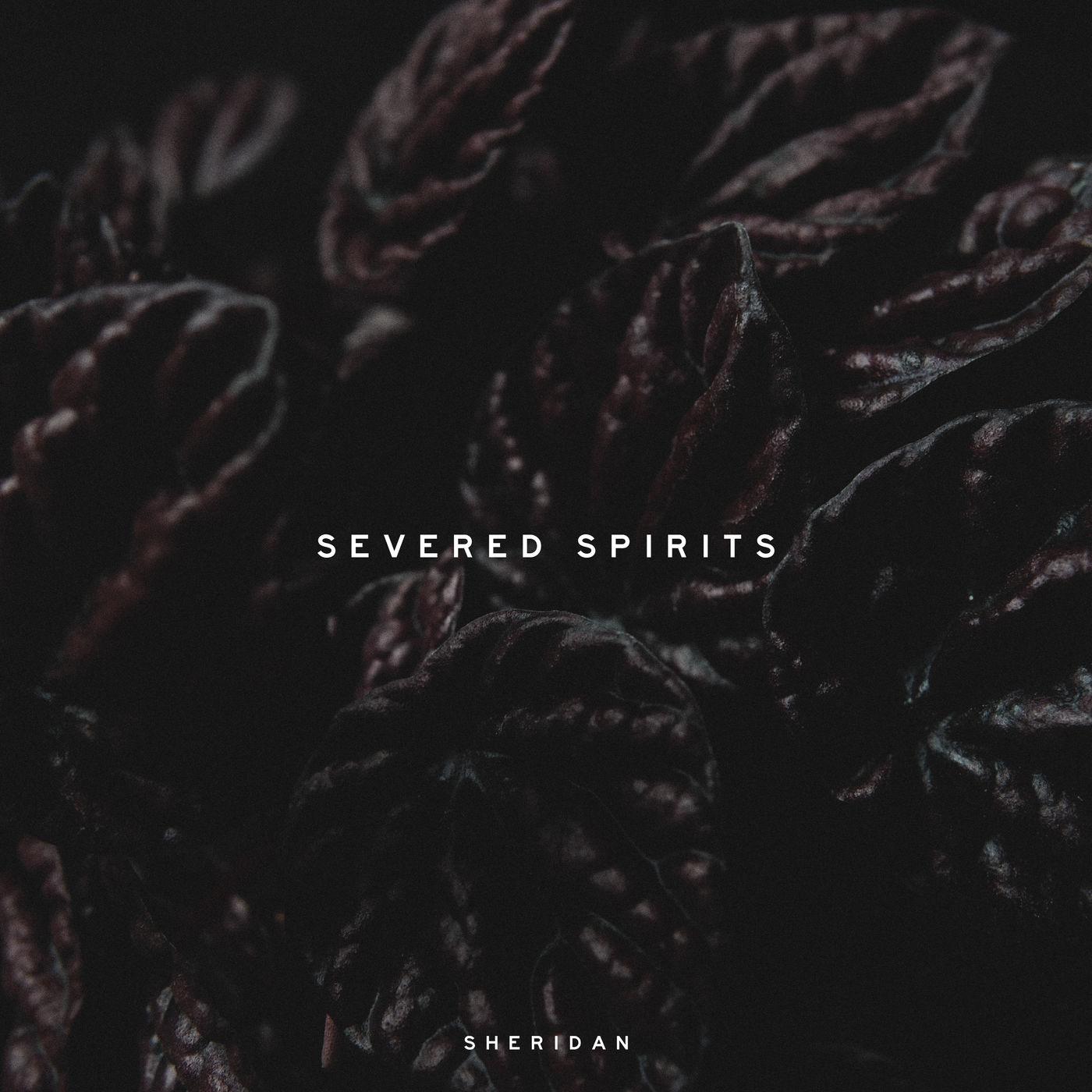 Sheridan - Severed Spirits [EP] (2020)