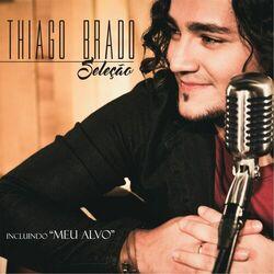 Thiago Brado – Seleção 2016 CD Completo