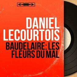 Baudelaire: Les fleurs du mal (Mono Version) Audiobook
