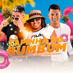 Música Tapinha no Bumbum - Felipe Original(com MC Danny, Mayk Pancadão) (2021) Download