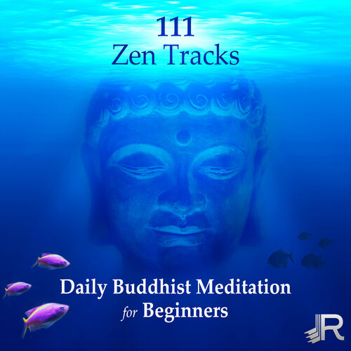 Various Artists: 111 Zen Tracks: Daily Buddhist Meditation