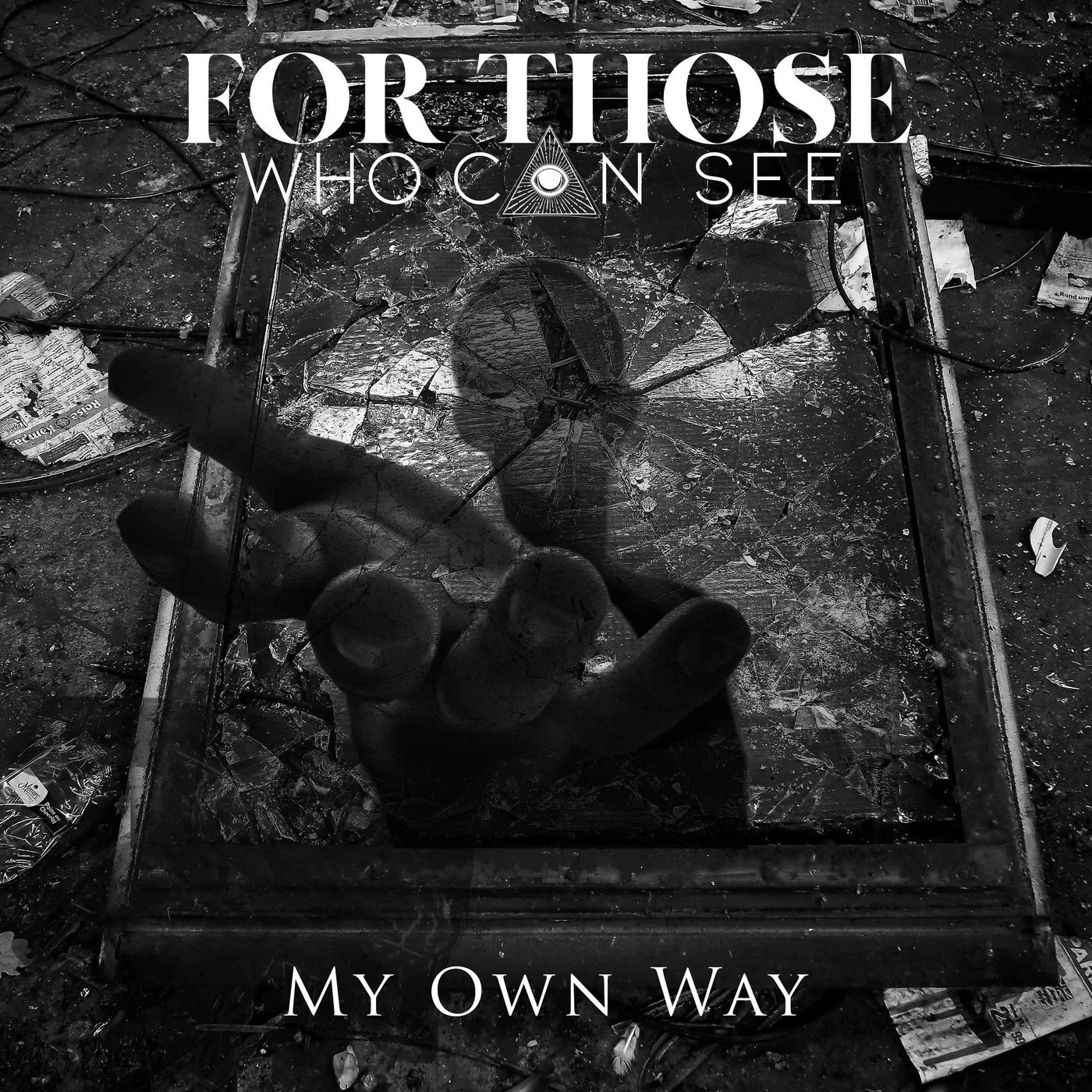 For Those Who Can See - My Own Way [single] (2020)