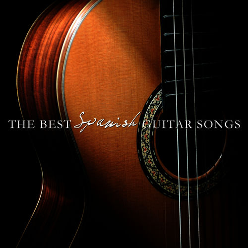 Various Artists: The Best Spanish Guitar Songs - Music Streaming