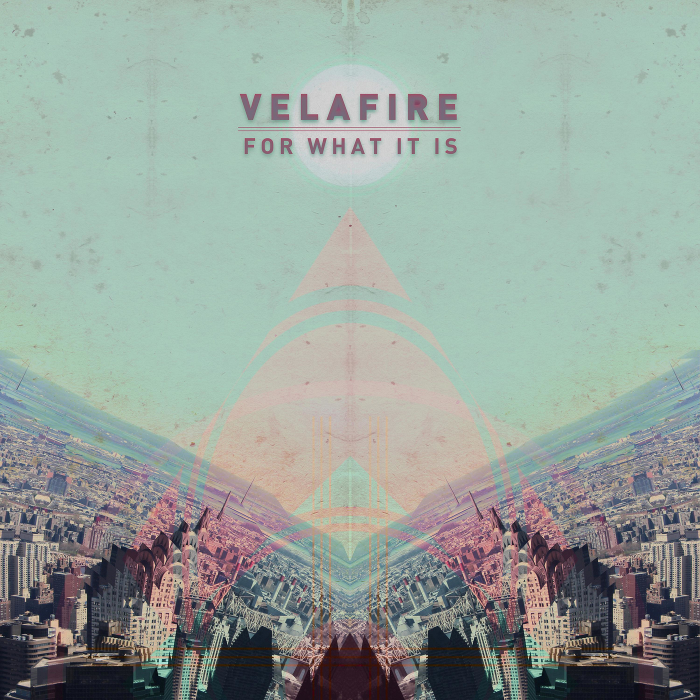 Velafire - For What It Is [EP] (2016)