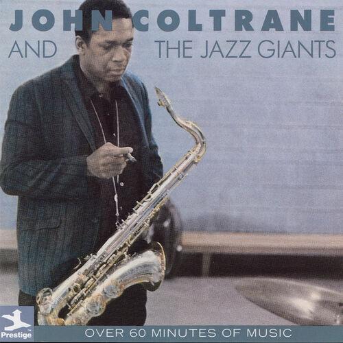 John coltrane the jazz giants john coltrane and the jazz giants john coltrane the jazz giants john coltrane and the jazz giants music streaming listen on deezer stopboris Gallery