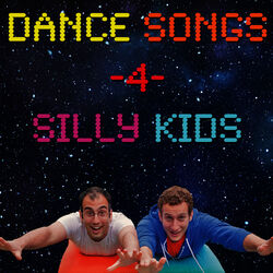 Dance Songs for Silly Kids