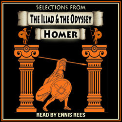 Selections from The Iliad and the Odyssey of Homer Audiobook