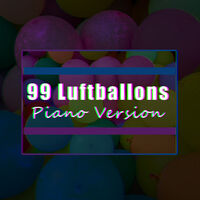 99 Luftballons: 99 Luftballons (Piano Version) - Music Streaming