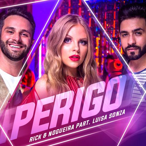 Single Perigo – Rick & Nogueira, Luísa Sonza (2018)