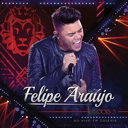 Felipe Araújo – 1 Dois 3 (Ao Vivo) 2017 CD Completo